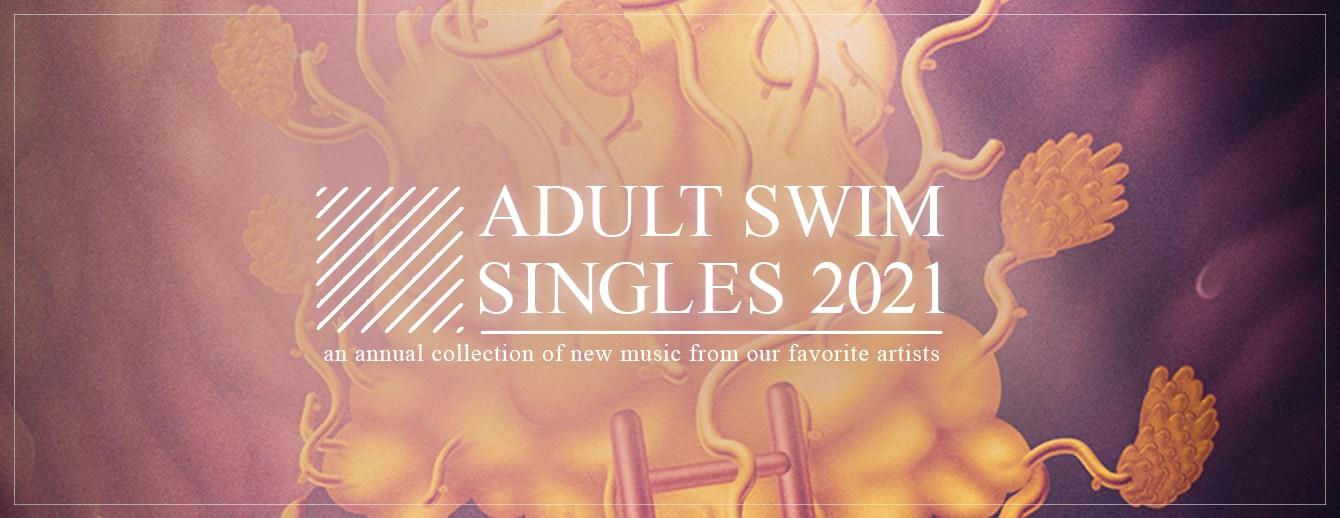 Adult Swim Singles 2021